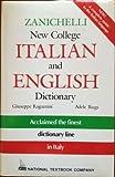 Zanichelli's New College Italian and English Dictionary, Ragazzini, Guideppe and Biagi, Adele, 0844284491