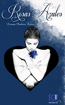 Rosas Azules (Spanish Edition) - Kindle edition by Lorena Pacheco