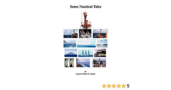 Some Nautical Tales: Amazon.es: Vantine, Captain Wilbur H ...