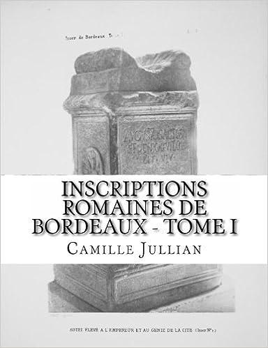 Livre gratuits en ligne Inscriptions Romaines de Bordeaux - Tome I pdf ebook