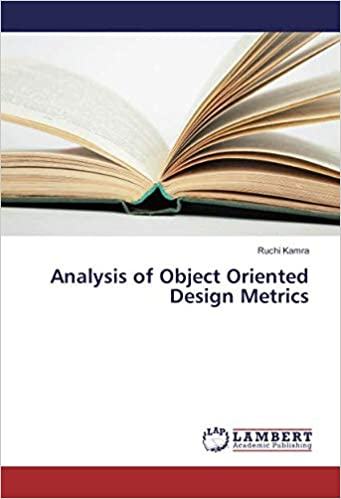 Analysis Of Object Oriented Design Metrics Kamra Ruchi 9783659881688 Amazon Com Books