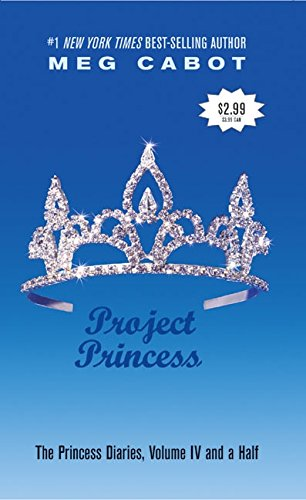 Project Princess (The Princess Diaries, Vol. 4 1/2) [Cabot, Meg] (De Bolsillo)
