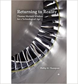 Book Returning to Reality: Thomas Merton's Wisdom for a Technological Age- Common