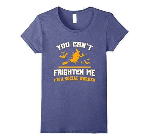 Womens You can't frighten me I'm a social worker funny gift t-shirt XL Heather Blue -