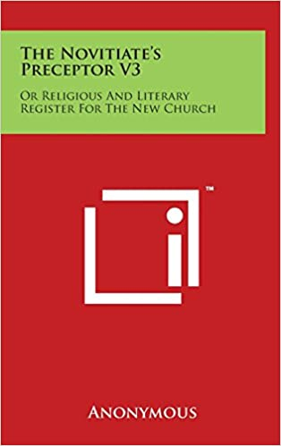 The Novitiate's Preceptor V3: Or Religious and Literary Register for the New Church