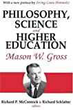 Philosophy, Science and Higher Education, Gross, Mason Welch, 0765809583