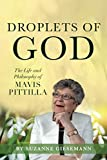 Droplets of God: The Life and Philosophy of Mavis Pittilla