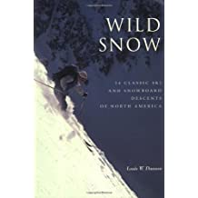 Wild Snow: A Historical Guide to North American Ski Mountaineering