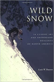 Wild Snow (American Alpine Book Series)