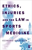 Ethics, Injuries and the Law in Sports Medicine, 1e