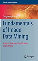 Fundamentals of Image Data Mining: Analysis, Features, Classification and Retrieval Front Cover