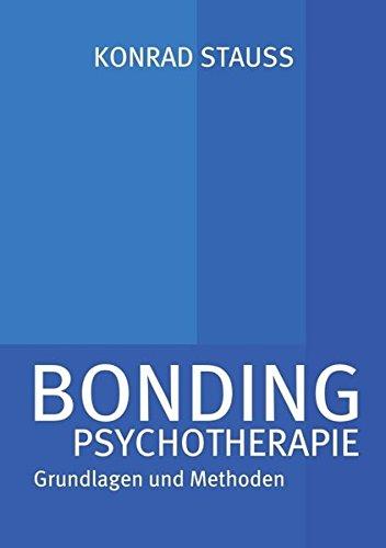 BONDING PSYCHOTHERAPIE: Grundlagen und Methoden