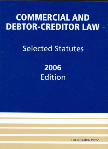 Commercial and Debtor-Creditor Law: Selected Statutes 2006