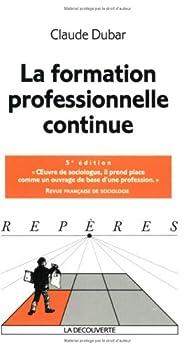 La formation professionnelle continue par Claude Dubar