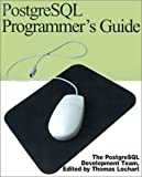 PostgreSQL Programmer's Guide, PostgreSQL Development Team Staff, 0595149170