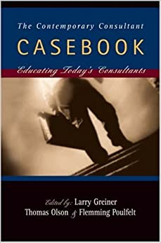 Book Casebook for the Handbook of Management Consulting: The Contemporary Consultant - Insights from Leading Experts