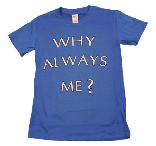 21 Century Clothing Women's Why Always Me T - Shirt Medium Blue