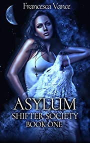 Asylum: A Shifter Society Novel