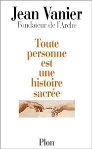 vignette de 'Toute personne est une histoire sacrée (Jean Vanier)'