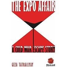 The Expo Affair: A Cold War Escape Story (MiroLand)