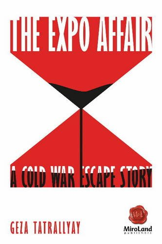 The Expo Affair: A Cold War Escape Story (MiroLand)