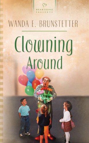 Clowning Around (Heartsong Presents #542) pdf epub