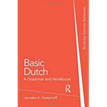 Basic Dutch: A Grammar and Workbook