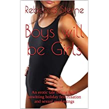Boys will be Girls: An erotic tale of one boy's unwitting holiday feminisation and sexual awakenings