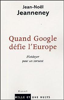 Quand Google défie l'Europe. Plaidoyer pour un sursaut par Jeanneney
