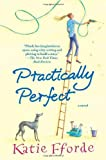 Practically Perfect, Katie Fforde, 0312378548