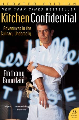 Kitchen Confidential Updated Edition: Adventures in the Culinary Underbelly (P.S.) (Best Careers In New York)