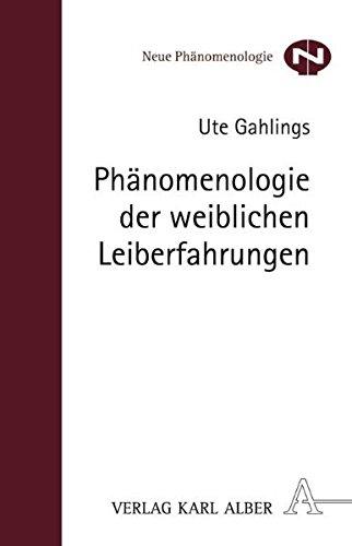 Phänomenologie Der Weiblichen Leiberfahrungen  Neue Phänomenologie