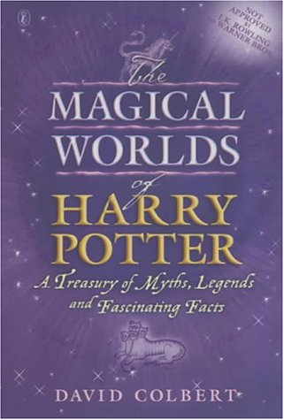 The Magical Worlds of Harry Potter: A Treasury of Myths; Legends And Fascinating Facts