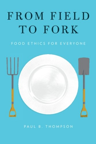 From Field to Fork: Food Ethics for Everyone