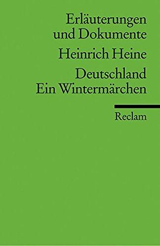 Deutschland. Ein Wintermarchen: Erlauterungen Und Dokumente (Erla?uterungen und Dokumente) (German Edition)