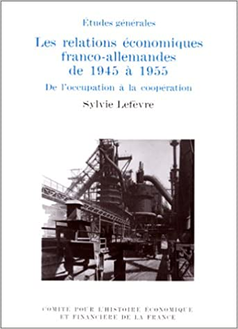 Livres gratuits LES RELATIONS ECONOMIQUES FRANCO-ALLEMANDES DE 1945 A 1955. : De l'occupation à la coopération epub pdf