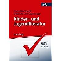 Kinder- und Jugendliteratur (StandardWissen Lehramt, Band 3345)