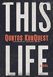 This Life: A Novel