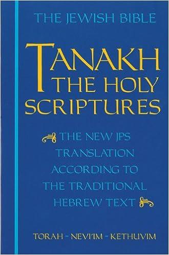 The Jewish Bible Tanakh Holy Scriptures New JPS Translation According To Traditional Hebrew Text Torah Neviim Kethuvim