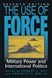 The Use of Force, Kenneth Neal Waltz, 0742556700
