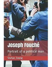 Joseph Fouché: Portrait of a political man