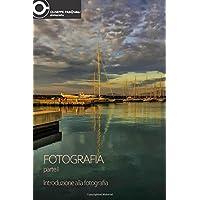 FOTOGRAFIA - Parte I: Introduzione alla fotografia