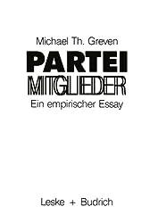Parteimitglieder: Ein empirischer Essay uber das politische Alltagsbewusstsein in Parteien (German Edition)