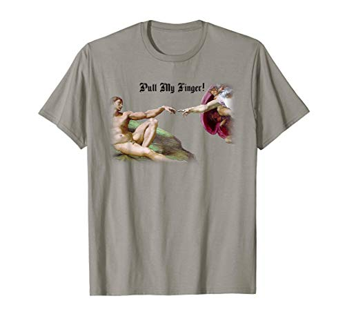 - Pull My Finger - Funny Michelangelo Creation Fart Humor Tee