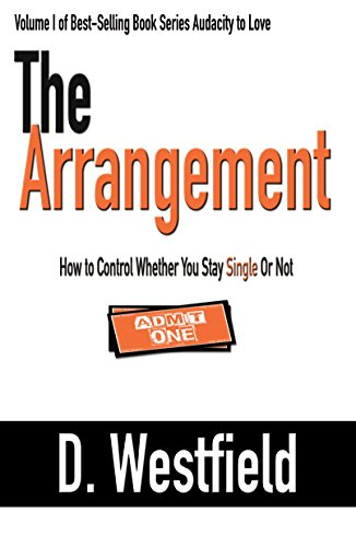 Westfield Single (The Arrangement: How to Control Whether You Stay Single or Not (Audacity to Love Book 1))