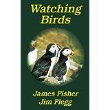 Watching Birds (Poyser Monographs)