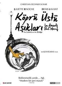 Les Amants Du Pont-Neuf - Kopru Ustu Asiklari by Denis Lavant