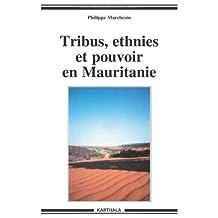 Tribus, Ethnies et Pouvoir En Mauritanie 2e Ed.