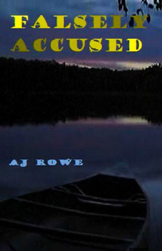 Amazon falsely accused ebook aj rowe kindle store falsely accused by rowe aj fandeluxe Document