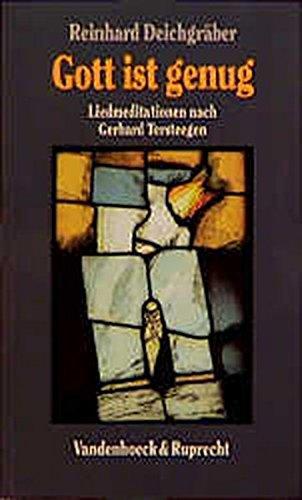 Gott ist genug. Liedmeditationen nach Gerhard Tersteegen (Neue Studien Zur Philosophie) (Englisch) Taschenbuch – 1. März 1997 Reinhard Deichgräber Vandenhoeck & Ruprecht 3525603959 Populäre Schriften